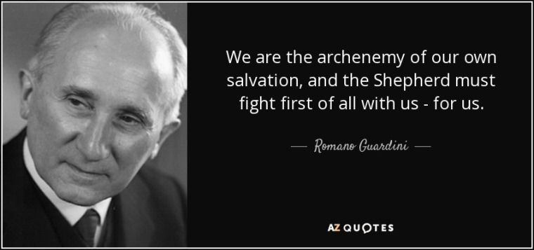 quote-we-are-the-archenemy-of-our-own-salvation-and-the-shepherd-must-fight-first-of-all-with-romano-guardini-133-39-72